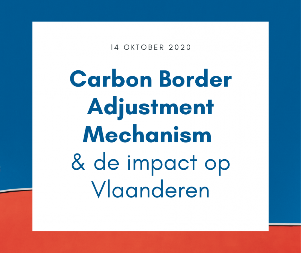 Carbon Border Adjustment Mechanism en de impact op Vlaanderen